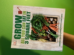 Grow All You Can Eat In 3 Square Feet Book