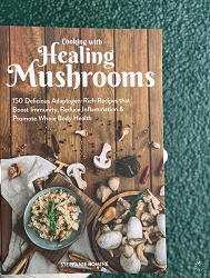 Cooking With Healing Mushrooms - Stephanie Romine