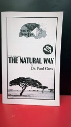 The Natural Way Booklet - Dr. Paul Goss